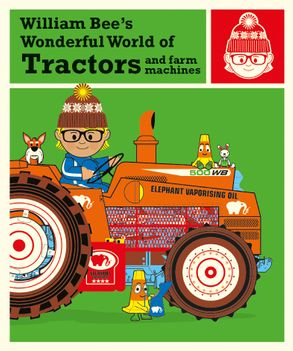 Cover image - William Bee's Wonderful World Of Tractors And Farm Machines