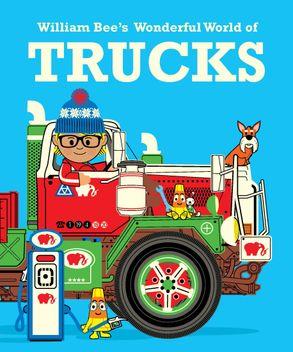 Cover image - William Bee's Wonderful World Of Trucks