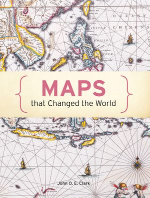 100 Maps that Changed the World