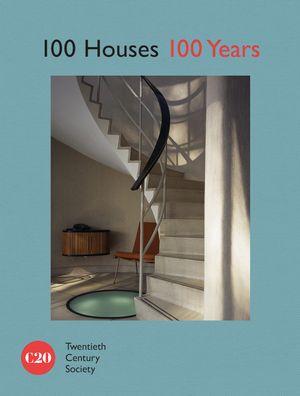 100 Houses 100 Years: Twentieth Century Society