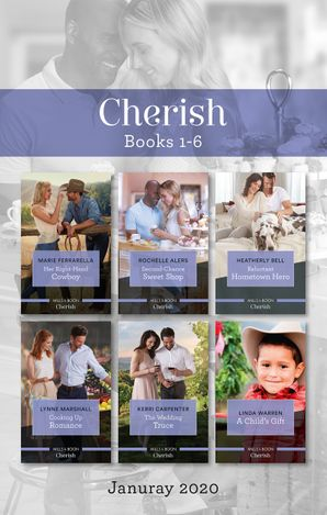 Cherish Box Set 1-6 Jan 2020/Her Right-Hand Cowboy/Second-Chance Sweet Shop/Reluctant Hometown Hero/Cooking Up Romance/The Wedding Truce/A Chi