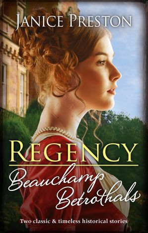 Regency Beauchamp Betrothals/Cinderella and the Duke/Scandal and Miss Markham