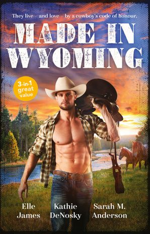 Made In Wyoming/Hot Combat/The Rancher's One-Week Wife/One Rodeo