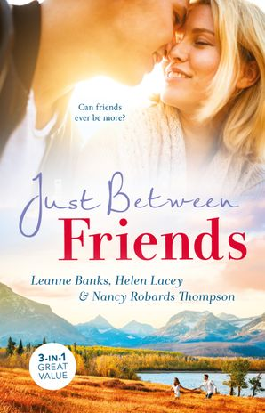 Just Between Friends/Maverick for Hire/Three Reasons to Wed/How to Marry a Doctor