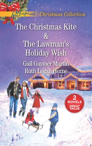 The Christmas Kite/The Lawman's Holiday Wish
