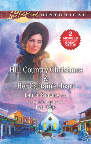 Hill Country Christmas/Her Captain's Heart