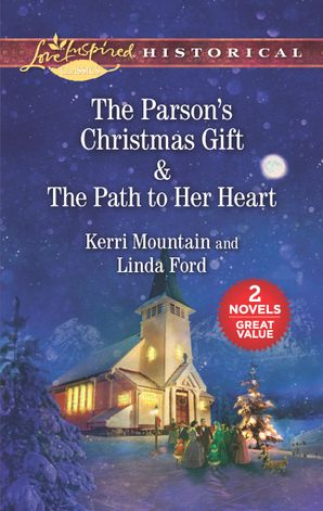 The Parson's Christmas Gift/The Path To Her Heart