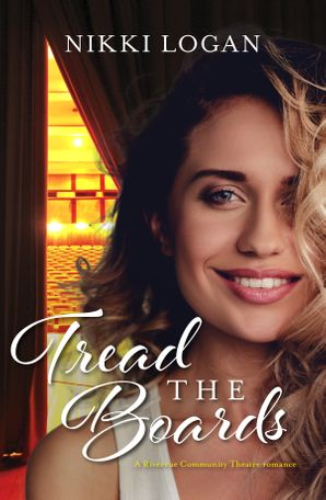 Tread the Boards (A Rivervue Community Theatre Romance, #1)
