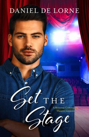 Set the Stage (A Rivervue Community Theatre Romance, #2)