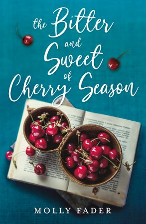 Cover image - The Bitter and Sweet of Cherry Season