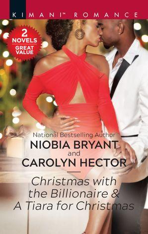 Christmas With The Billionaire & A Tiara For Christmas/Christmas with the Billionaire/A Tiara for Christmas