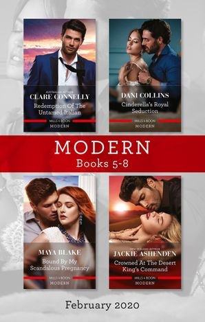 Modern Box Set 5-8 February 2020/Redemption of the Untamed Italian/Cinderella's Royal Seduction/Bound by My Scandalous Pregnancy/C