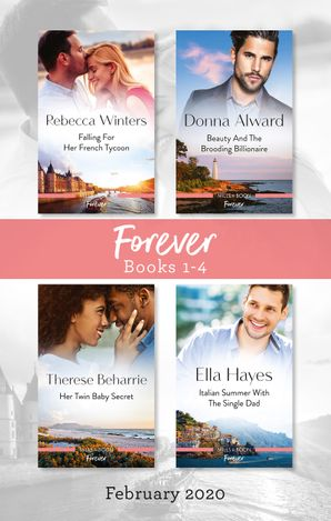 Forever Box Set 1-4/Falling for Her French Tycoon/Beauty and the Brooding Billionaire/Her Twin Baby Secret/Italian Summer with the Singl