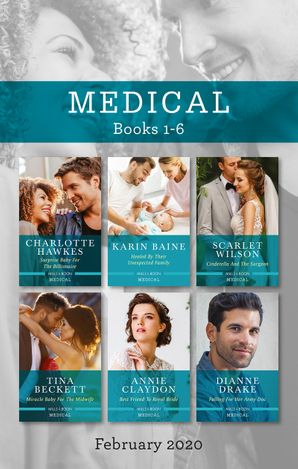 Medical Box Set 1-6/Surprise Baby for the Billionaire/Healed by Their Unexpected Family/Cinderella and the Surgeon/Miracle Baby for the Midwi
