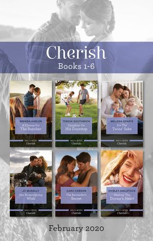 Cherish Box Set 1-6/A Chance for the Rancher/Daughter on His Doorstep/For the Twins' Sake/Her Homecoming Wish/The Bartender's Secret