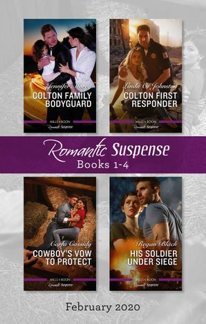 Romantic Suspense Box Set 1-4/Colton Family Bodyguard/Colton First Responder/Cowboy's Vow to Protect/His Soldier Under Siege