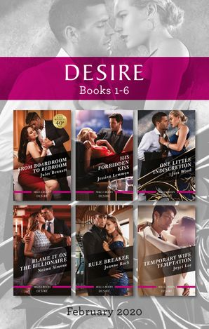 Desire Box Set 1-6/From Boardroom to Bedroom/His Forbidden Kiss/One Little Indiscretion/Blame It on the Billionaire/Rule Breaker/Temporary