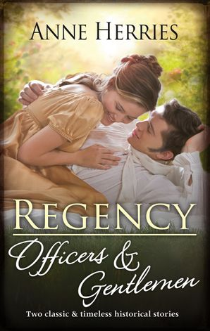 Regency Officers & Gentlemen/Courted by the Captain/Protected by the Major