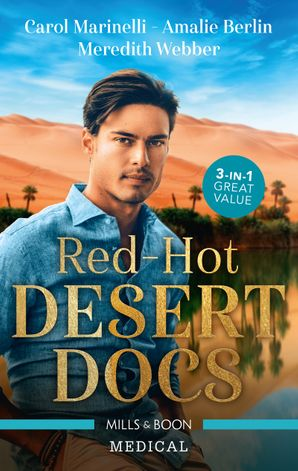 Red-Hot Desert Docs/Seduced by the Sheikh Surgeon/Challenging the Doctor Sheikh/The Sheikh Doctor's Bride