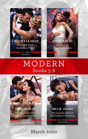 Modern Box Set 5-8 March 2020/Proof of Their Forbidden Night/Her Boss's One-Night Baby/Demanding His Billion-Dollar Heir/The Scandal Behind the