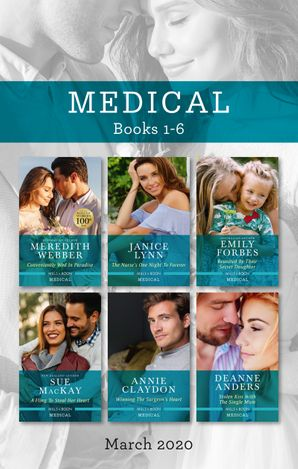 Medical Box Set 1-6/Conveniently Wed in Paradise/The Nurse's One Night to Forever/Reunited by Their Secret Daughter/A Fling to Steal Her Heart