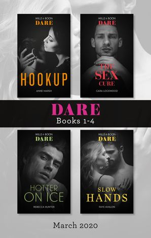 Dare Box Set 1-4/Hookup/The Sex Cure/Hotter on Ice/Slow Hands