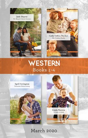 Western Box Set 1-4/The Mayor's Secret Fortune/Her Cowboy Daddy/Tennessee Homecoming/To Save a Child