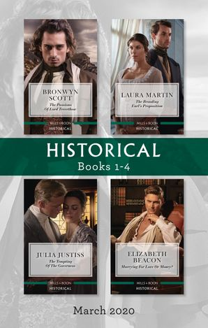 Historical Box Set 1-4/The Passions of Lord Trevethow/The Brooding Earl's Proposition/The Tempting of the Governess/Marrying for Love or M