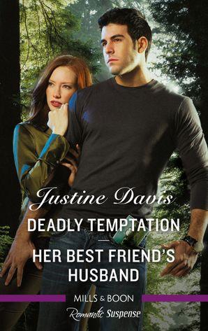 Romantic Suspense Duo/Deadly Temptation/Her Best Friend's Husban