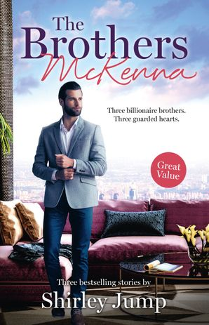 The Brothers McKenna/One Day to Find a Husband/How the Playboy Got Serious/Return of the Last McKenna