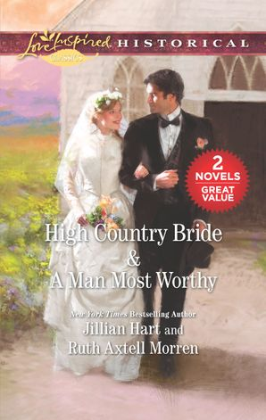 High Country Bride/A Man Most Worthy
