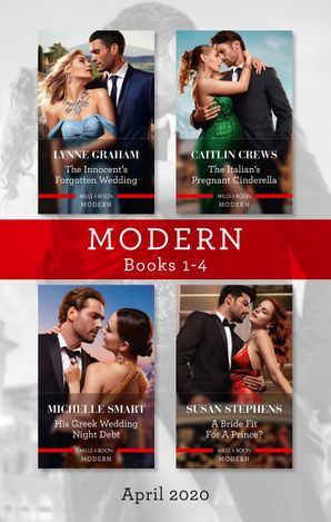 Modern Box Set 1-4 April 2020/The Innocent's Forgotten Wedding/The Italian's Pregnant Cinderella/His Greek Wedding Night Debt/A Bride Fit