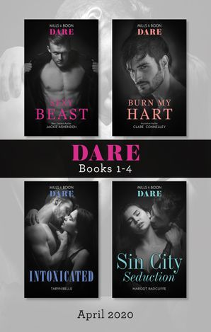 Dare Box Set 1-4 April 2020/Sexy Beast/Burn My Hart/Intoxicated/Sin City Seduction