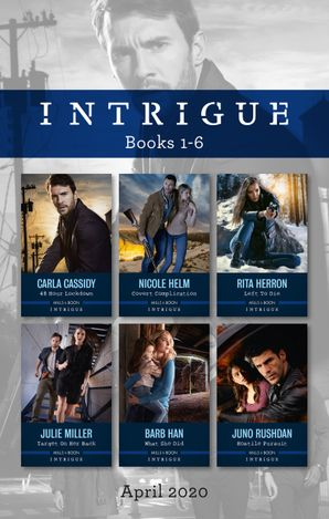 Intrigue Box Set 1-6 April 2020/48 Hour Lockdown/Covert Complication/Left to Die/Target on Her Back/What She Did/Hostile Pursui