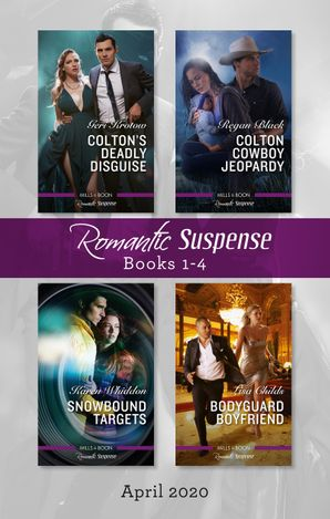 Romantic Suspense Box Set 1-4/Colton's Deadly Disguise/Colton Cowboy Jeopardy/Snowbound Targets/Bodyguard Boyfriend