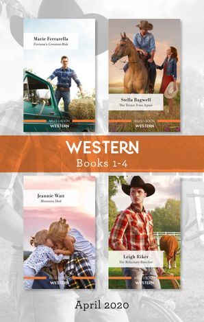 Western Box Set 1-4 April 2020/Fortune's Greatest Risk/The Texan Tries Again/Montana Dad/The Reluctant Rancher