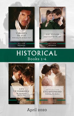 Historical Box Set 1-4 April 2020/Redeeming the Reclusive Earl/Compromised into Marriage/The Matchmaker and the Duke/Awakening th