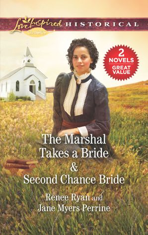 The Marshal Takes a Bride/Second Chance Bride
