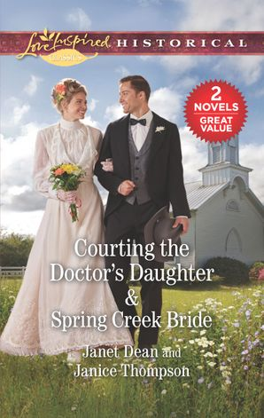 Courting the Doctor's Daughter/Spring Creek Bride