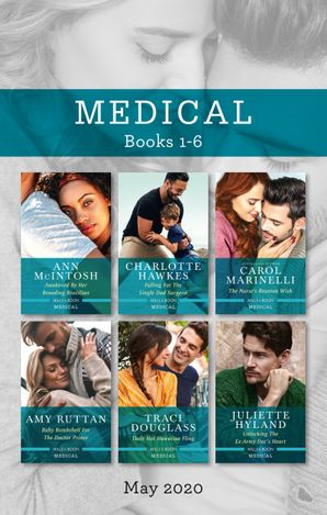 Medical Box Set 1-6 May 2020/Awakened by Her Brooding Brazilian/Falling for the Single Dad Surgeon/The Nurse's Reunion Wish/Baby Bombshell for