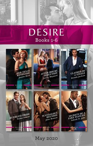 Her Texas Renegade/After Hours Seduction/Claimed by a Steele/Ruthless Pride/Scandalous Reunion/Secrets of a Fake Fiancée