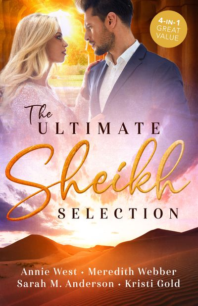 The Ultimate Sheikh Selection/Defying her Desert Duty/A Sheikh to Capture Her Heart/A Surprise for the Sheikh/The Sheikh's Secret Heir