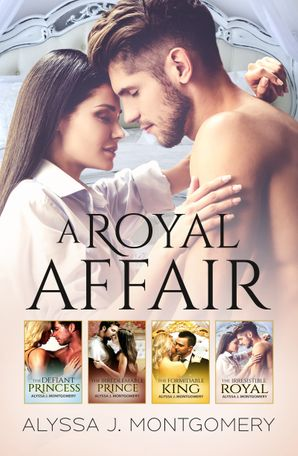 A Royal Affair - 4 Book Box Set/The Defiant Princess/The Irredeemable Prince/The Formidable King/The Irresistible Royal