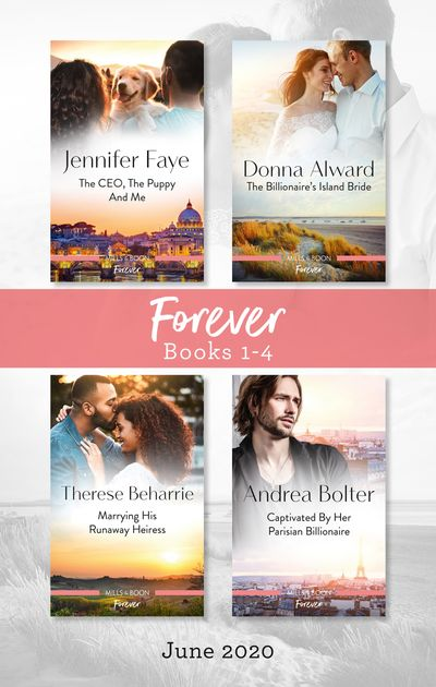 Forever Box Set 1-4 June 2020/The CEO, the Puppy and Me/The Billionaire's Island Bride/Marrying His Runaway Heiress/Captivated by H
