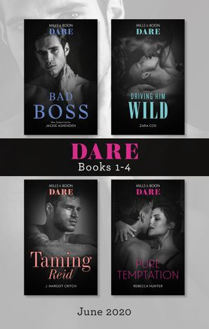 Dare Box Set 1-4 June 2020/Bad Boss/Driving Him Wild/Taming Reid/Pure Temptation