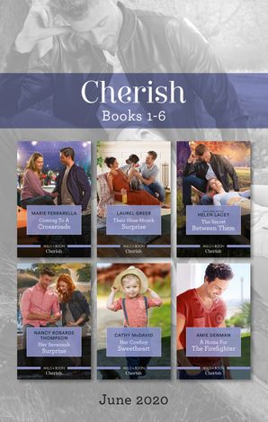 Cherish Box Set 1-6 June 2020/Coming to a Crossroads/Their Nine-Month Surprise/The Secret Between Them/Her Savannah Surprise/Her Cowboy Sweet