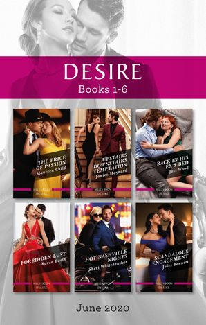Desire Box Set 1-6 June 2020/The Price of Passion/Upstairs Downstairs Temptation/Back in His Ex's Bed/Forbidden Lust/Hot Nashville Nights/Sca