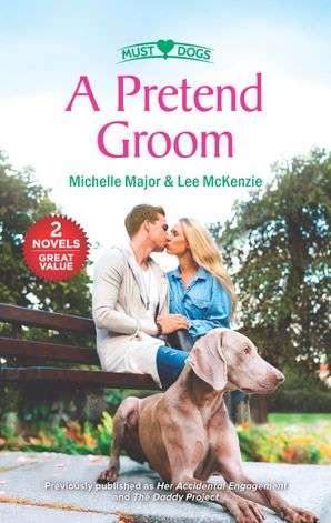 A Pretend Groom/Her Accidental Engagement/The Daddy Project