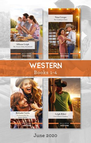 Western Box Set 1-4 June 2020/The Texan's Baby Bombshell/The Cowboy's Claim/Enchanted by the Rodeo Queen/Last Chance Cowboy