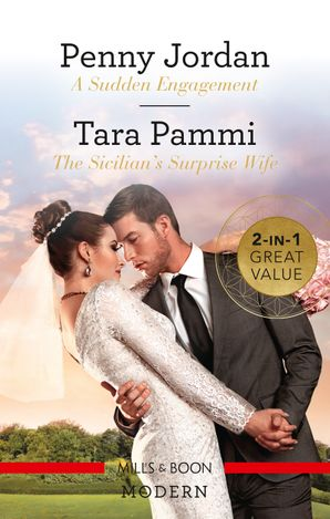 A Sudden Engagement/The Sicilian's Surprise Wife